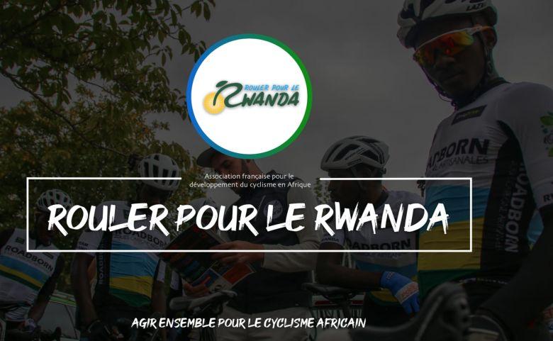 Route - La campagne «Rouler pour le Rwanda», avant les Mondiaux 2025 ?
